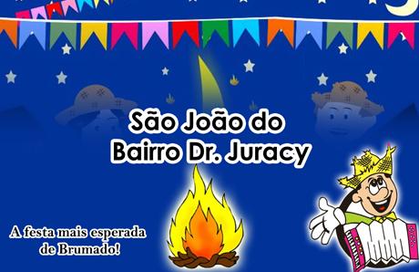 SÃO JOÃO DO BAIRRO DR. JURACY 2012 SERÁ REALIZADO
