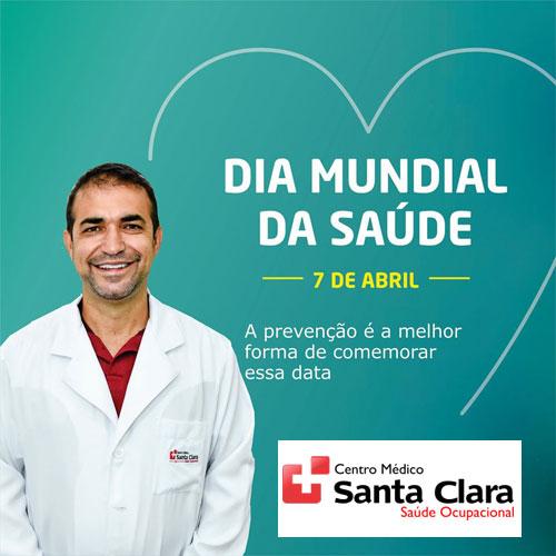 Dia Mundial da Saúde - Uma homenagem do Centro Médico Santa Clara