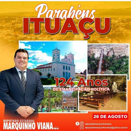 Deputado Marquinho Viana parabeniza Ituaçu pelos 124 anos de emancipação política