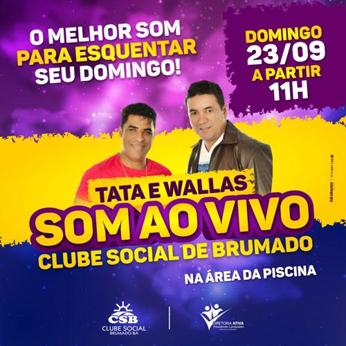 Clube Social de Brumado: neste domingo (23) tem som ao vivo com Tata e Wallas
