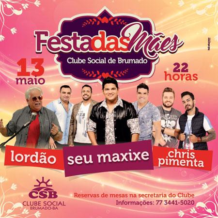 Festa das Mães no Clube Social de Brumado terá shows de Lordão, Seu Maxixe e bf68a81ef9