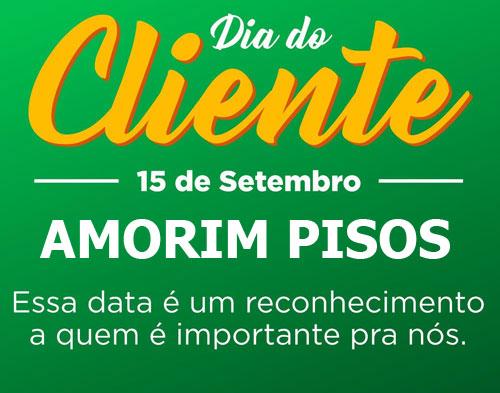 15 de setembro dia do Cliente - Uma homenagem Amorim Pisos