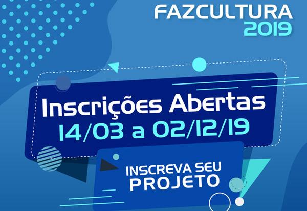 Inscrições abertas para o Programa Fazcultura 2019