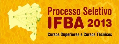IFBA COM INSCRIÇÕES ABERTAS PROCESSO SELETIVO 2013