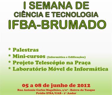 IFBA REALIZA I SEMANA DE CIÊNCIA E TECNOLOGIA