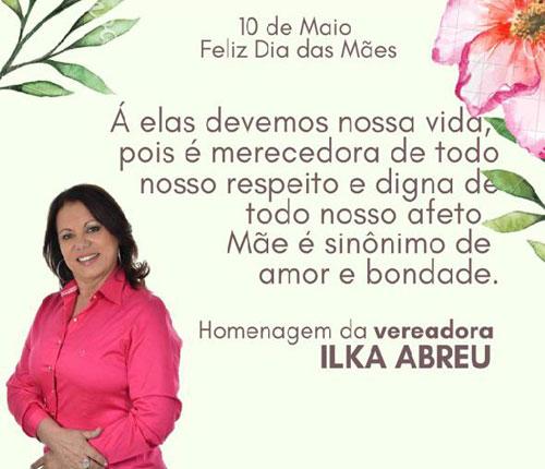 Vereadora Ilka Abreu Deseja para todas as Mães! um Feliz dia das Mães