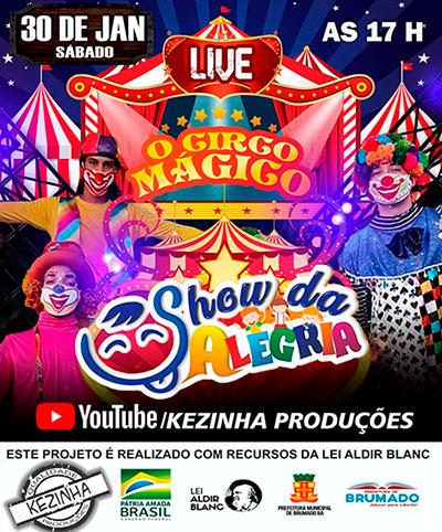 Brumado: Dia 30 de janeiro será transmitida a live Live Show da Alegria o Circo Mágico