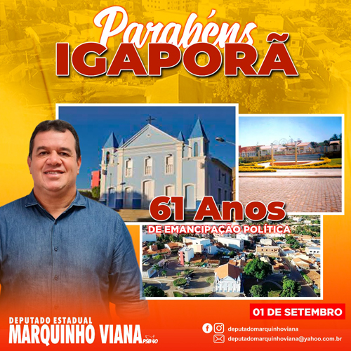 Deputado Marquinho Viana parabeniza Igaporã pelos 61 anos de emancipação política
