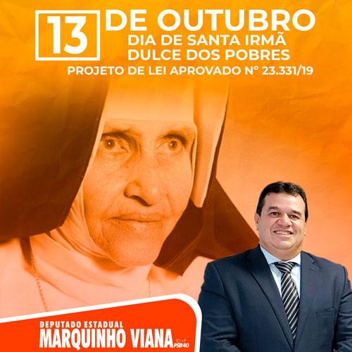Deputado Marquinho Viana venera e cultua o Dia de Santa Irmã Dulce dos Pobres