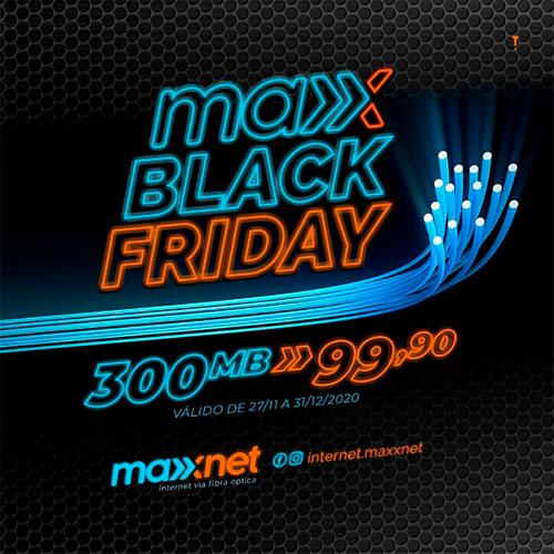 Brumado: Confira a Promoção Maxx Black Friday na Maxxnet