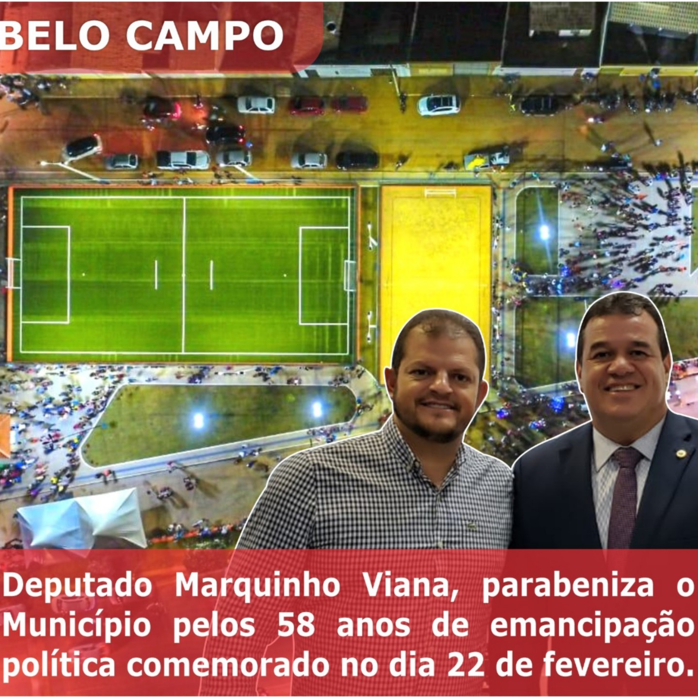 Deputado Marquinho Viana parabeniza o município de Belo Campo pelos 58 anos de emancipação política