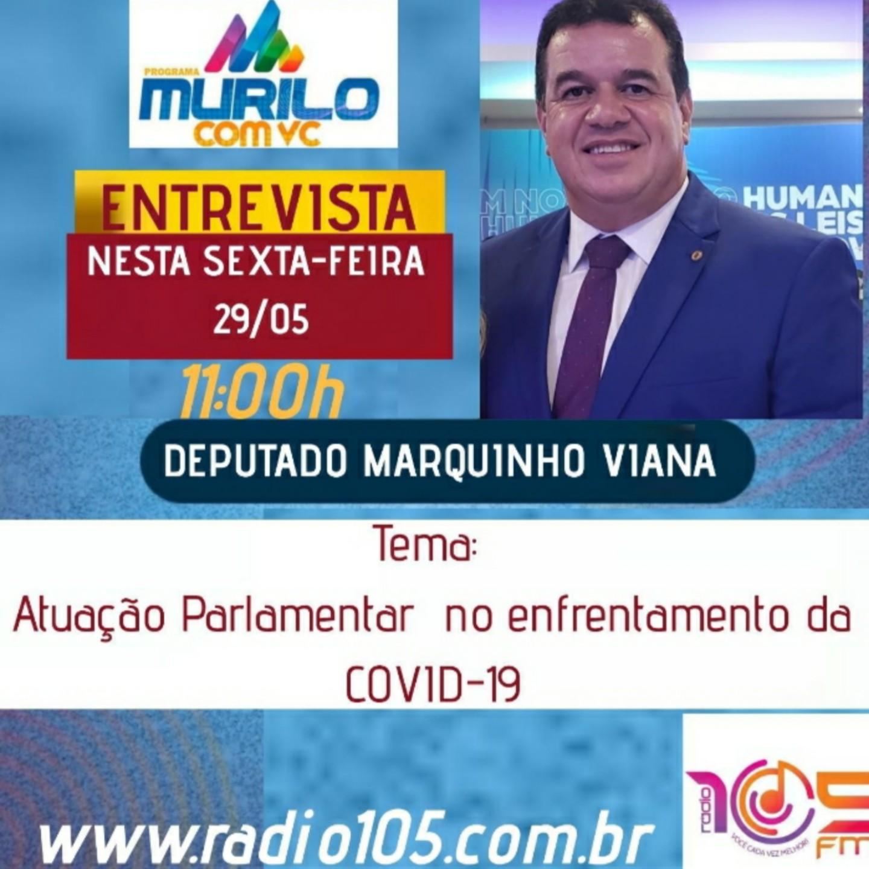 Deputado Marquinho Viana falará sobre enfrentamento a Covid-19 na Rádio 105 FM de Dom Basílio