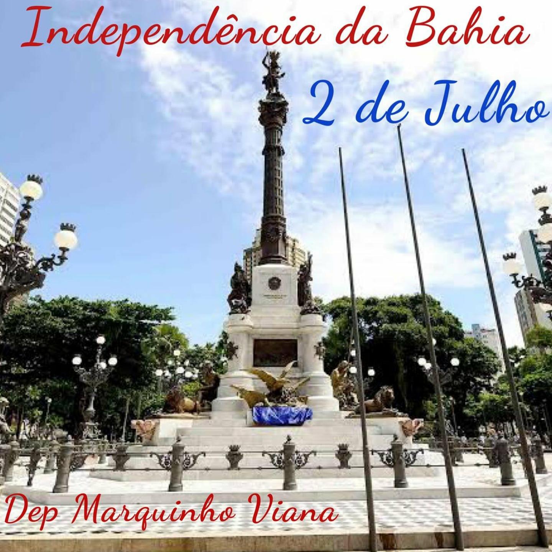 02 de julho dia da Independência da Bahia - Homenagem do deputado Marquinho Viana