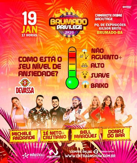 Neste domingo (19) tem o Brumado Privilege com shows de Zé Neto & Cristiano, Bell Marques, Donas do Bar e Michele Andrade