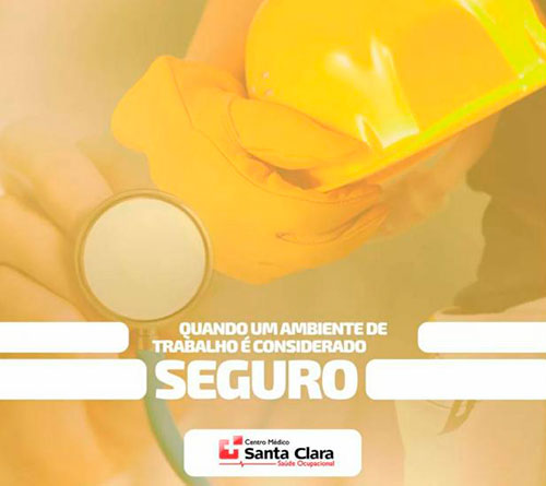 Centro Médico Santa Clara: Preserve a integridade física e psicológica dos seus trabalhadores