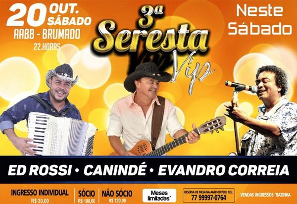 Brumado: neste sábado (20) tem a Seresta Vip com Canindé, Evandro Correia e Ed Rossi na AABB